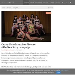 Curvy Kate launches diverse #TheNewSexy campaign