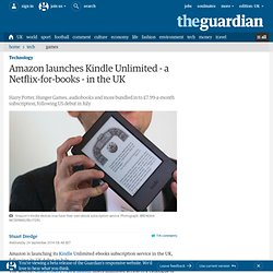 Amazon launches Kindle Unlimited - a Netflix-for-books - in the UK