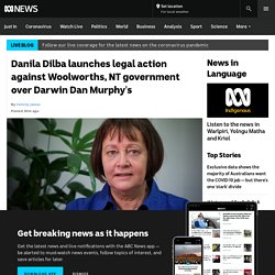 Danila Dilba launches legal action against Woolworths, NT government over Darwin Dan Murphy's