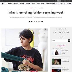 h&m is launching fashion recycling week