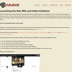 Launching the New Wiki and Video Initiatives