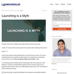 Launching is a Myth - Launch Solid