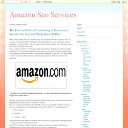Amazon Seo Services: The Pros and Cons of Launching an Ecommerce Website for Amazon Marketplace Sellers