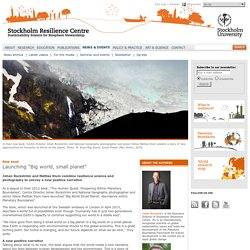 """Launching """"Big world, small planet"""" - Stockholm Resilience Centre"""