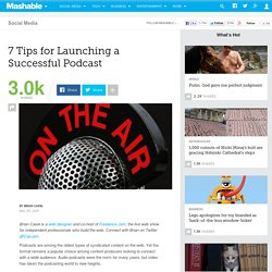 7 Tips for Launching a Successful Podcast