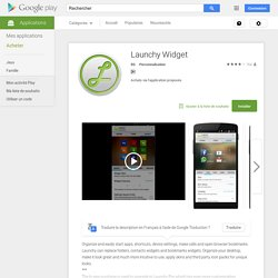 Launchy Widget – Applications Android sur Google Play