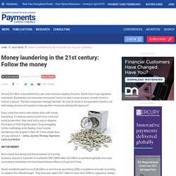 Money laundering in the 21st century: Follow the money