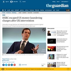 HSBC escaped US money-laundering charges after UK intervention