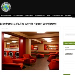 Laundromat Cafe, The World's Hippest Launderette