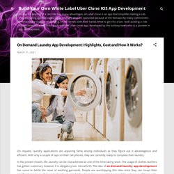 On Demand Laundry App Development: Highlights, Cost and How it Works?