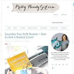 Laundry Fun Gift Basket + How to Sew a Basket Liner