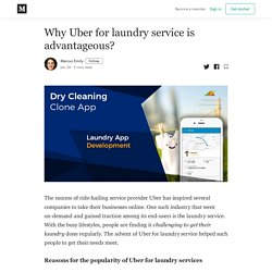 Why Uber for laundry service is advantageous?