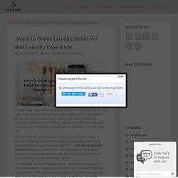 Switch to Online Laundry Service for Best Laundry Experience