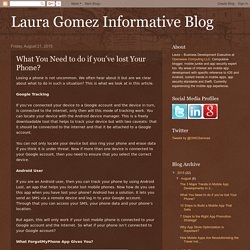 Laura Gomez Informative Blog: What You Need to do if you've lost Your Phone?