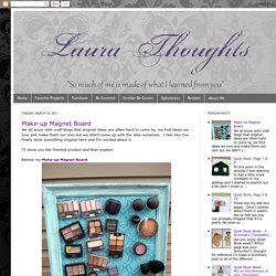 Make-up Magnet Board - StumbleUpon