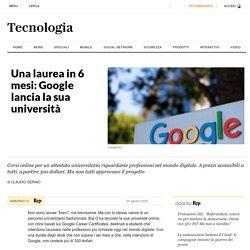 Una laurea in 6 mesi: Google lancia la sua università - la Repubblica