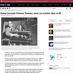 Nobel laureate Charles Townes, laser co-creator, dies at 99