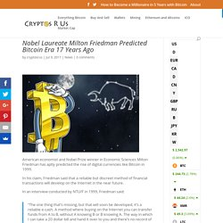 Nobel Laureate Milton Friedman Predicted Bitcoin Era 17 Years Ago - Cryptos R Us