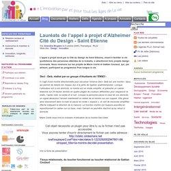 Lauréats de l'appel à projet d'Alzheimer Cité du Design - Saint Etienne - Plus longue la vie