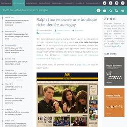 Ralph Lauren ouvre une boutique riche dédiée au rugby - RichCommerce.fr
