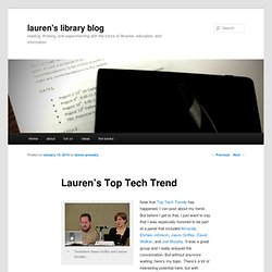 lauren's library blog - Lauren?s Top Tech Trend