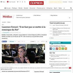 """Laurence Ferrari: """"Il ne faut pas se mettre à la remorque du Net"""
