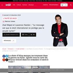 """Ziad Majed et Laurence Nardon : """"Le message est que le droit international ne protège pas le peuple syrien"""""""