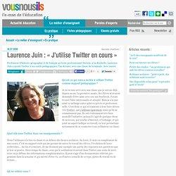 Laurence Juin : « J'utilise Twitter encours »