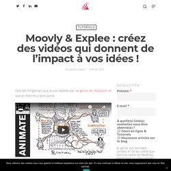 Moovly & Explee : créez des vidéos qui donnent de l'impact à vos idées !