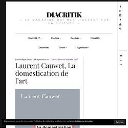 Laurent Cauwet, La domestication de l'art