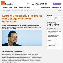 """Laurent Chicoineau: """"le projet Fab Collège change de dimension"""""""