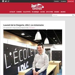 Laurent de la Clergerie, LDLC, Le visionnaire