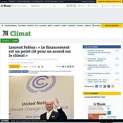 Laurent Fabius: «Le financement est un point clé pour un accord sur le climat»