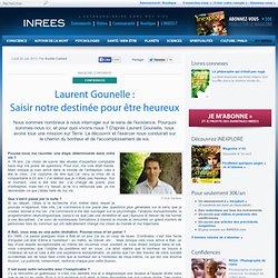 24/06/13 Laurent Gounelle : Saisir notre destinée pour être heureux