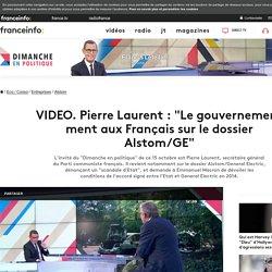 """Pierre Laurent : """"Le gouvernement ment aux Français sur le dossier Alstom/GE"""""""