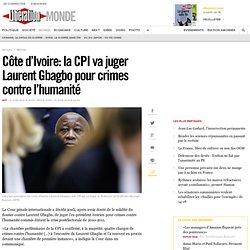 Côte d'Ivoire: la CPI va juger Laurent Gbagbo pour crimes contre l'humanité