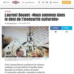 Laurent Bouvet: «Nous sommes dans le déni del'insécurité culturelle»