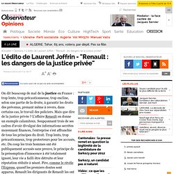 "L'édito de Laurent Joffrin - ""Renault : les dangers de la justice privée"" - Opinion"