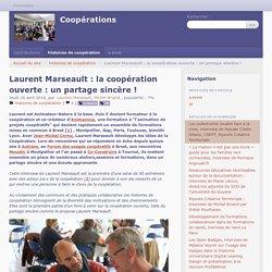 Laurent Marseault : la coopération ouverte : un partage sincère !