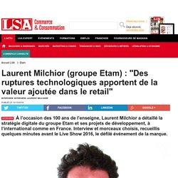 "Laurent Milchior (groupe Etam) : ""Des ruptures..."