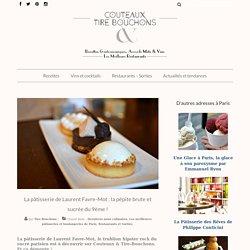 Laurent Favre-Mot : la pâtisserie qui dépote à Pigalle, Paris !