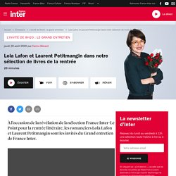 Lola Lafon et Laurent Petitmangin dans notre sélection de livres de la rentrée