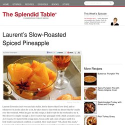 Laurent's Slow-Roasted Spiced Pineapple