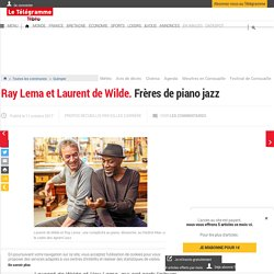 Ray Lema et Laurent de Wilde. Frères de piano jazz - Quimper - LeTelegramme.fr