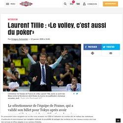 (8) Laurent Tillie: «Le volley, c'est aussi du poker»