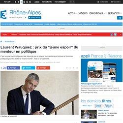 """ELUS (05.02.16) - Laurent Wauquiez : prix du """"jeune espoir"""" du menteur en politique - France 3 Rhône-Alpes"""