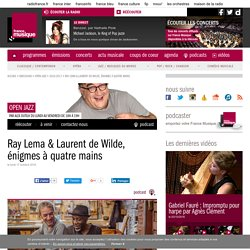 Ray Lema & Laurent de Wilde, énigmes à quatre mains