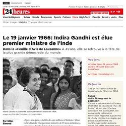 Dans la «Feuille d'Avis de Lausanne»: Le 19 janvier 1966: Indira Gandhi est élue premier ministre de l'Inde - News Vivre: Histoire