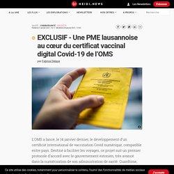 EXCLUSIF - Une PME lausannoise au cœur du certificat vaccinal digital Covid-19 de l'OMS