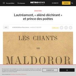 Lautréamont, «aliéné déchirant» et prince des poètes